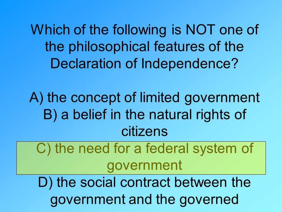 Which of the following is NOT one of the philosophical features of the Declaration of Independence.