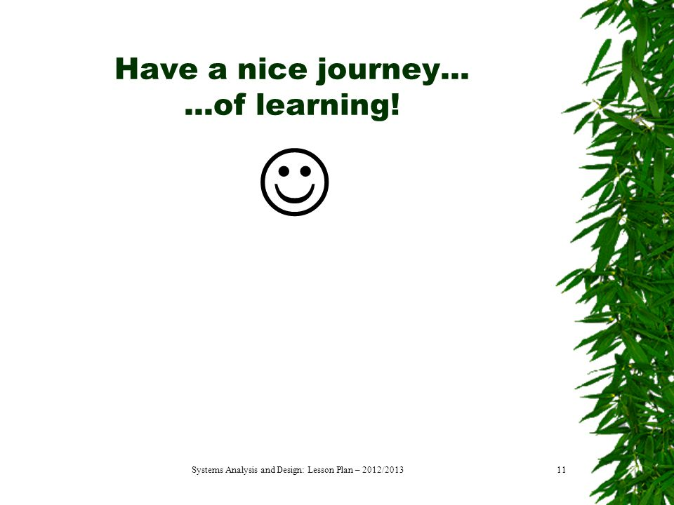 Have a nice journey... ...of learning!