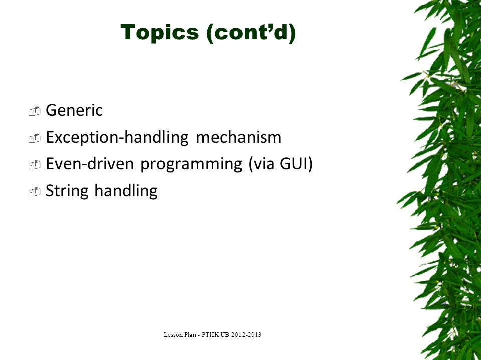 Topics (cont'd) Generic Exception-handling mechanism