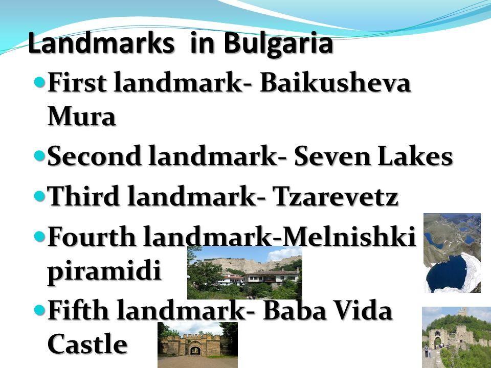 Landmarks in Bulgaria First landmark- Baikusheva Mura