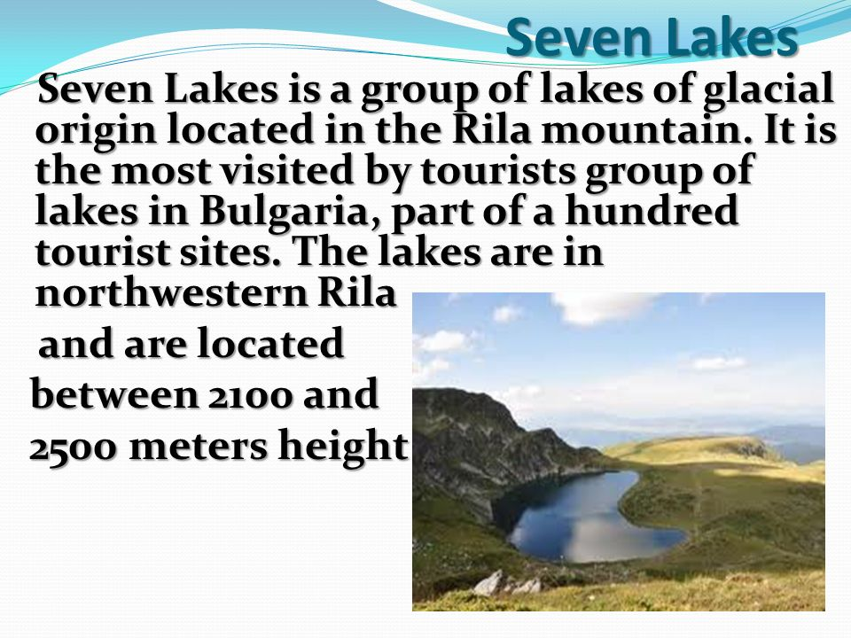 Seven Lakes and are located between 2100 and 2500 meters height.