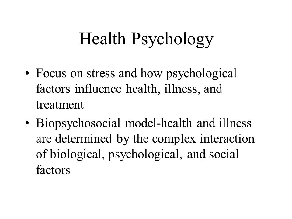 Health Psychology Focus on stress and how psychological factors influence health, illness, and treatment.
