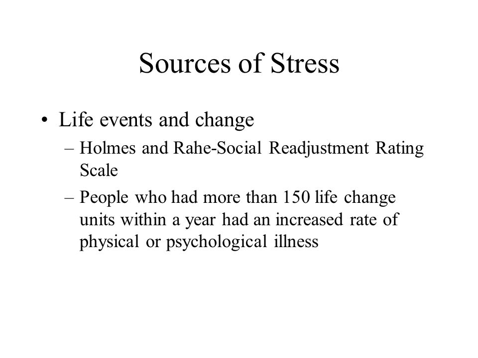 Sources of Stress Life events and change