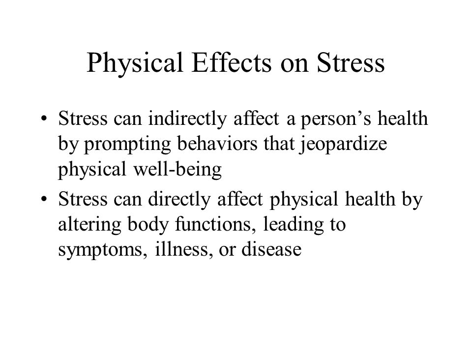 Physical Effects on Stress
