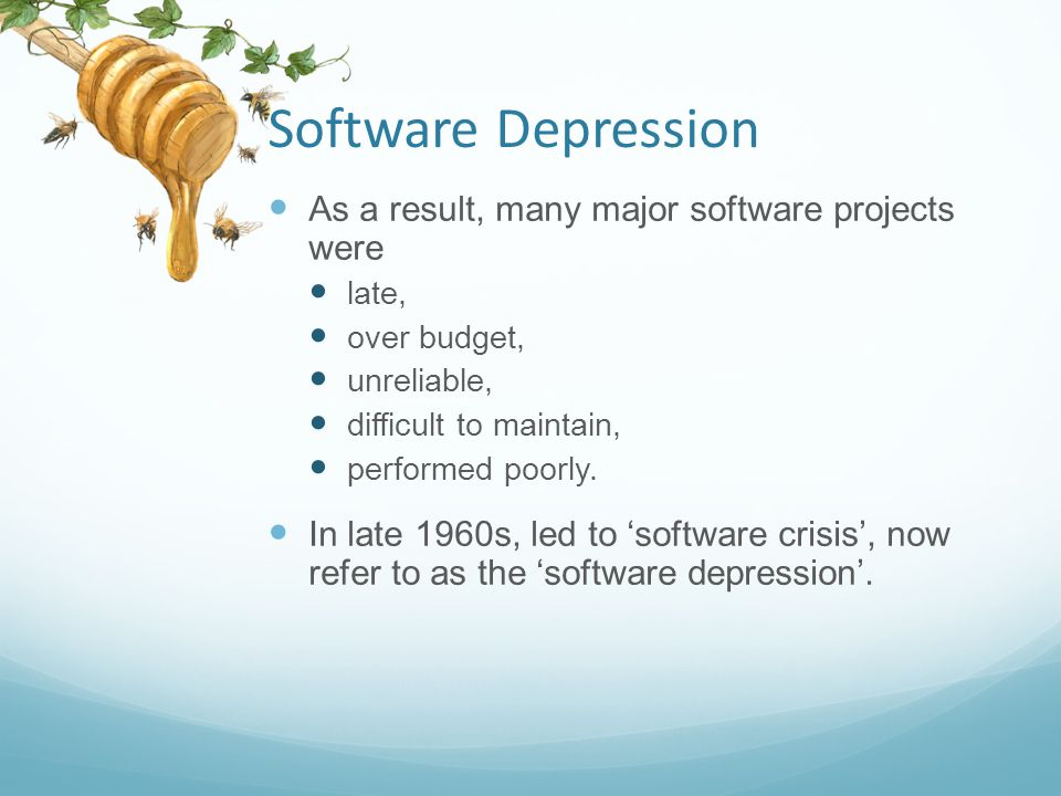 Software Depression As a result, many major software projects were