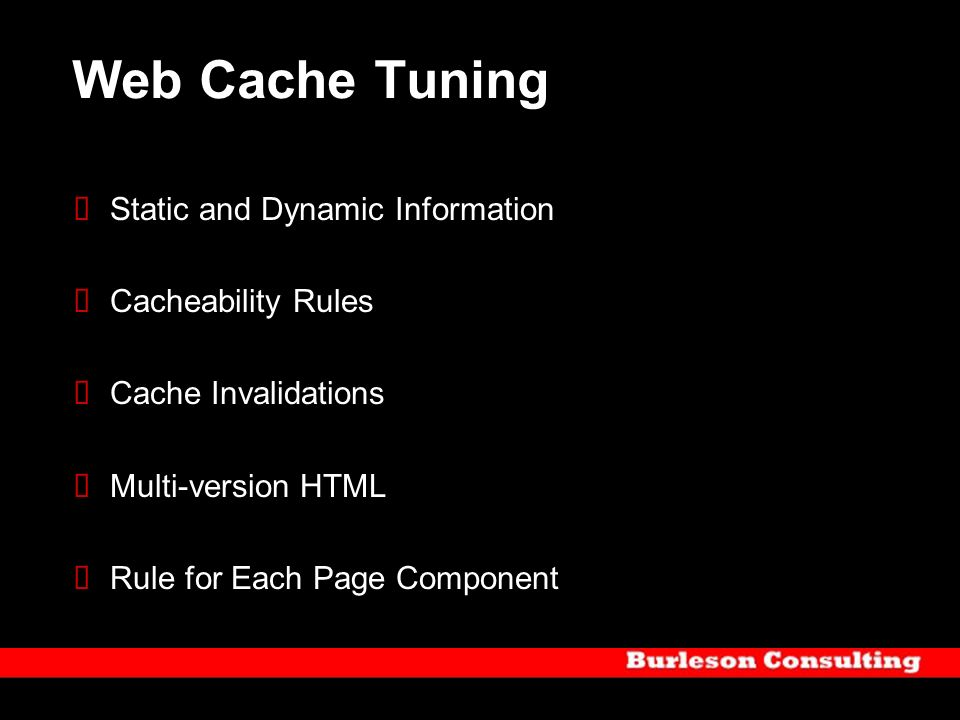 Web Cache Tuning Static and Dynamic Information Cacheability Rules