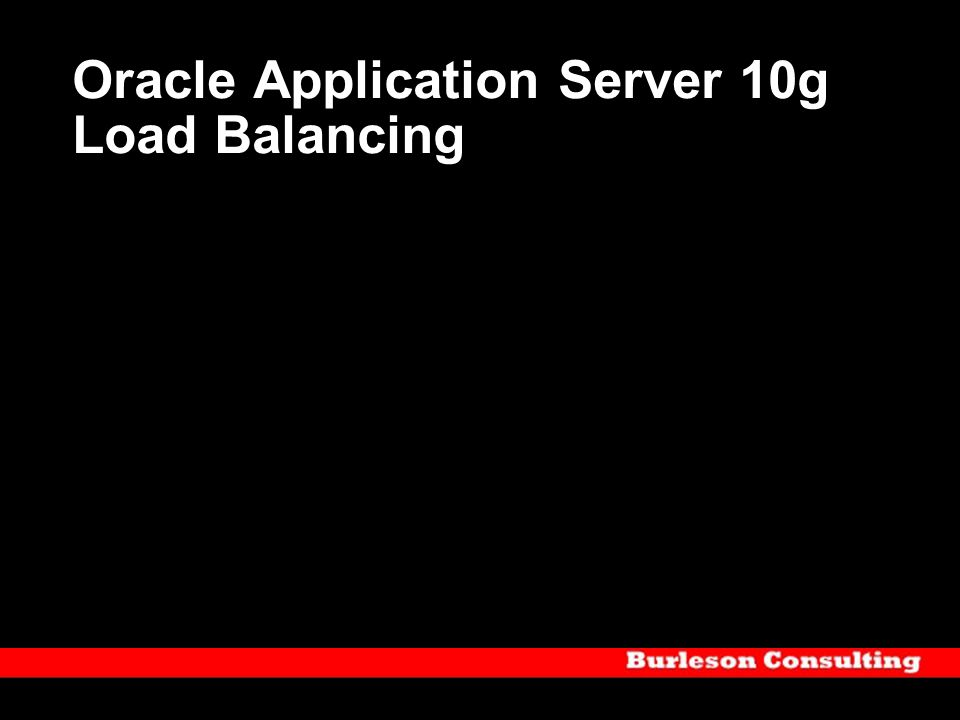 Oracle Application Server 10g Load Balancing