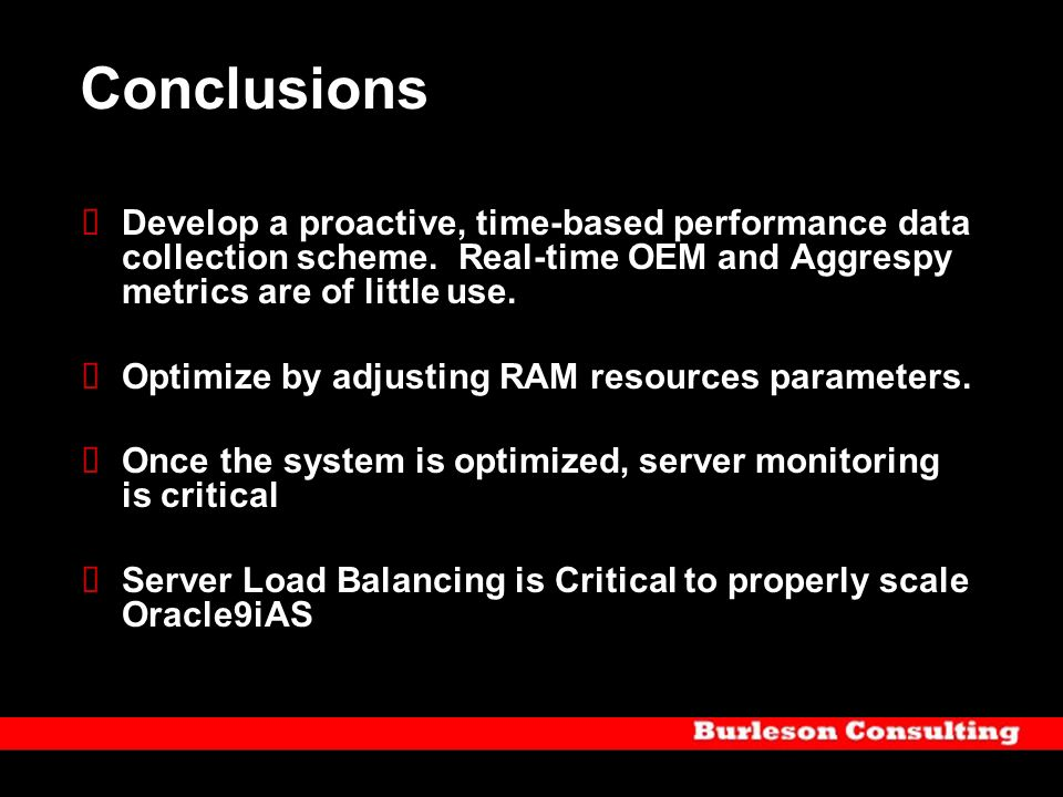 Conclusions Develop a proactive, time-based performance data collection scheme. Real-time OEM and Aggrespy metrics are of little use.