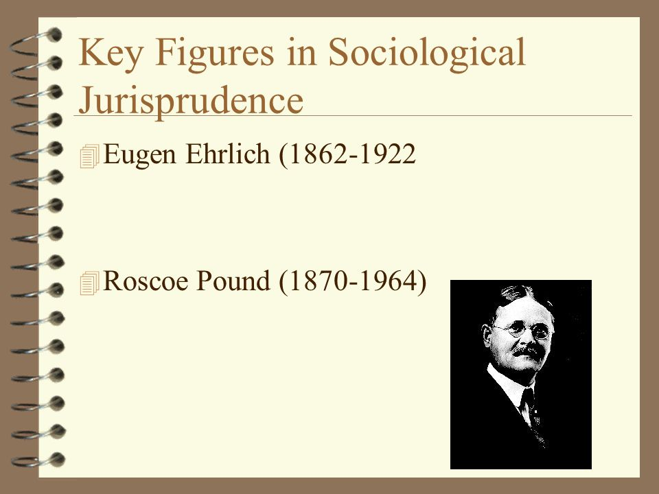 Key Figures in Sociological Jurisprudence