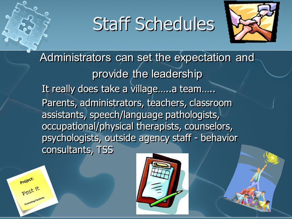 Staff Schedules Administrators can set the expectation and