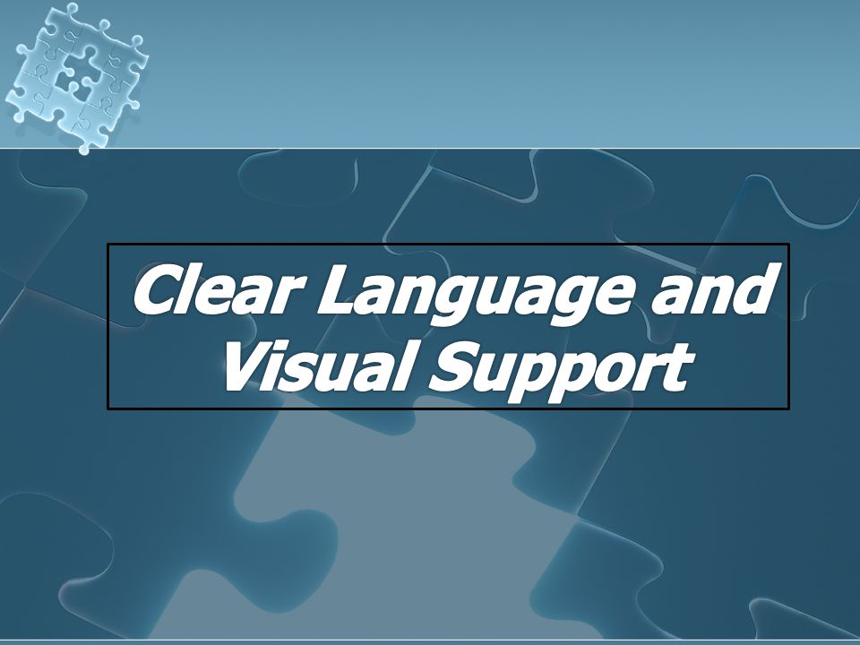 Clear Language and Visual Support