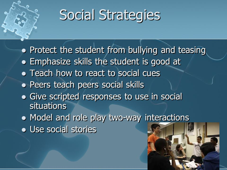 Social Strategies Protect the student from bullying and teasing