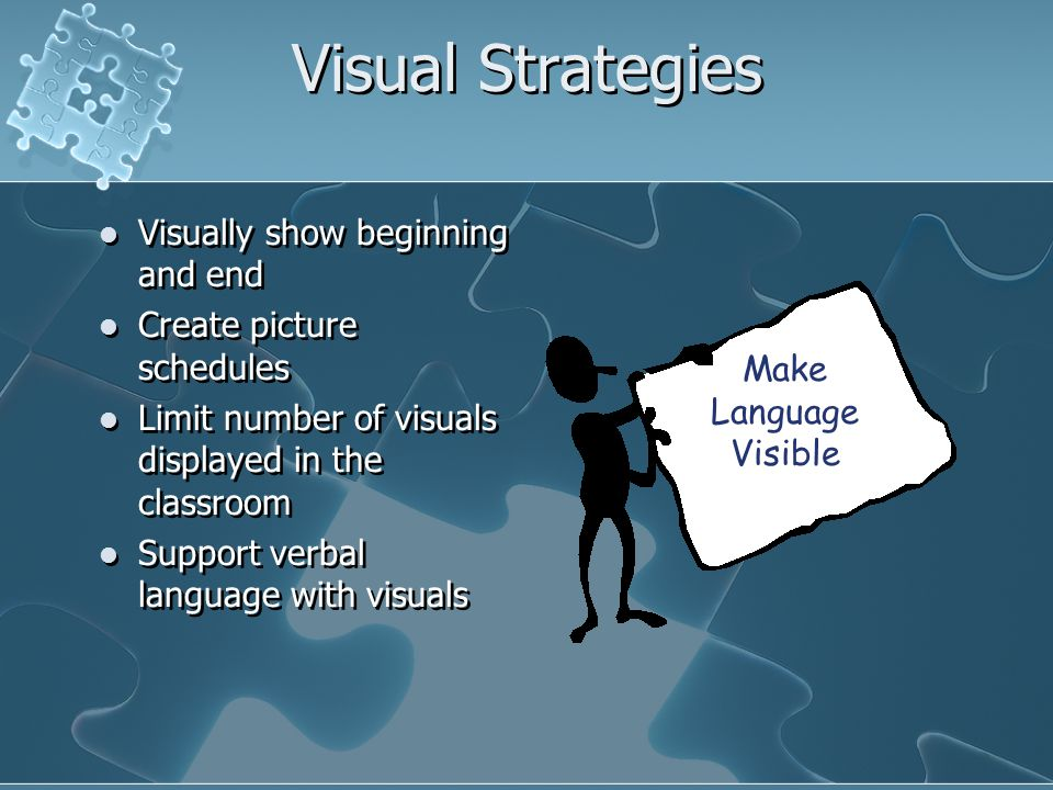Visual Strategies Visually show beginning and end