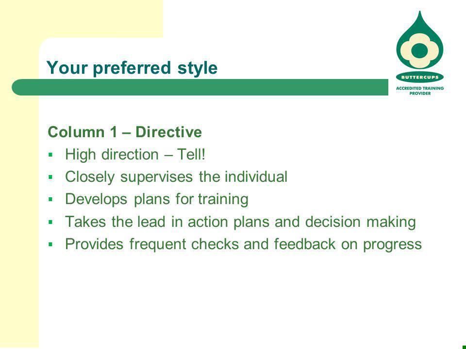 Your preferred style Column 1 – Directive High direction – Tell!