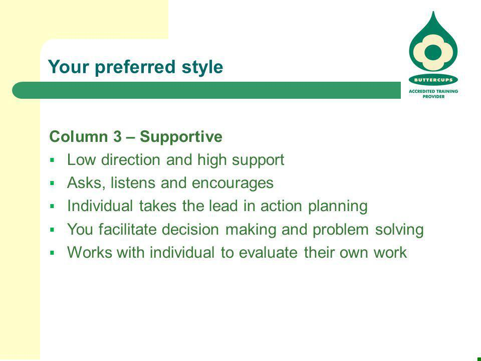 Your preferred style Column 3 – Supportive