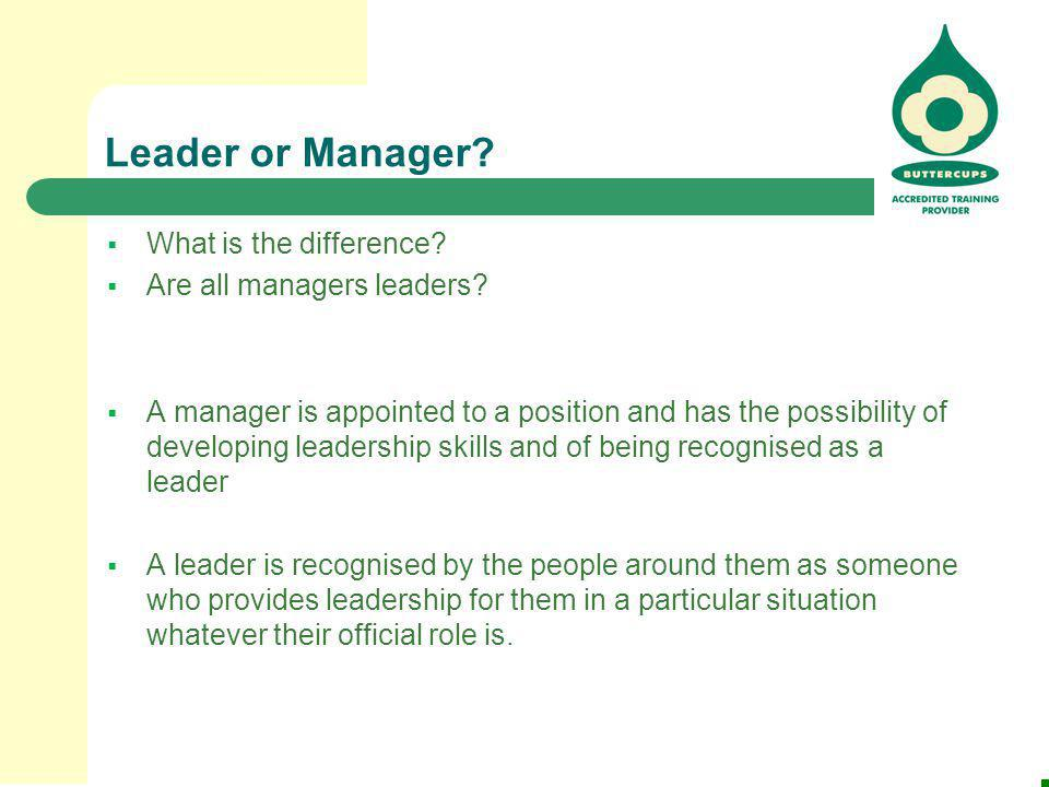 Leader or Manager What is the difference Are all managers leaders