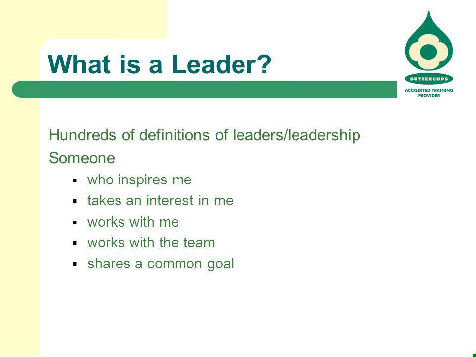 What is a Leader Hundreds of definitions of leaders/leadership