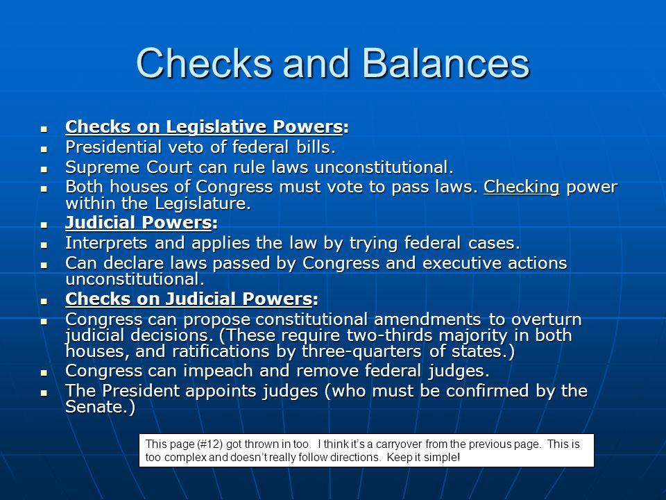 Checks and Balances Checks on Legislative Powers: