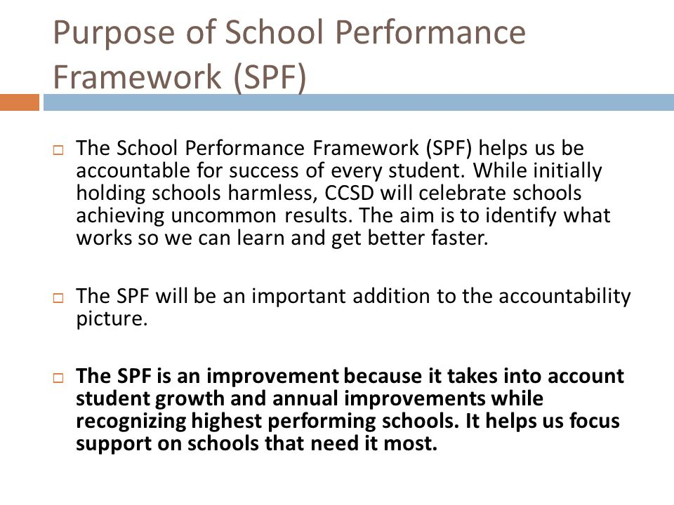 Purpose of School Performance Framework (SPF)