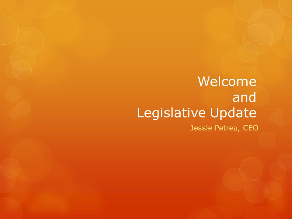 Welcome and Legislative Update