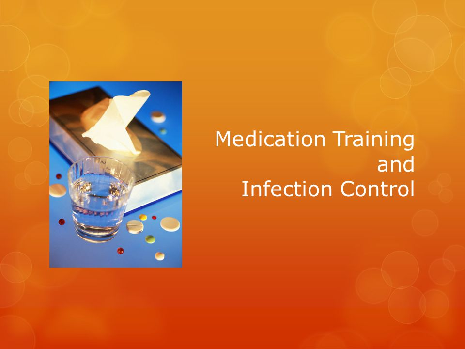 Medication Training and Infection Control