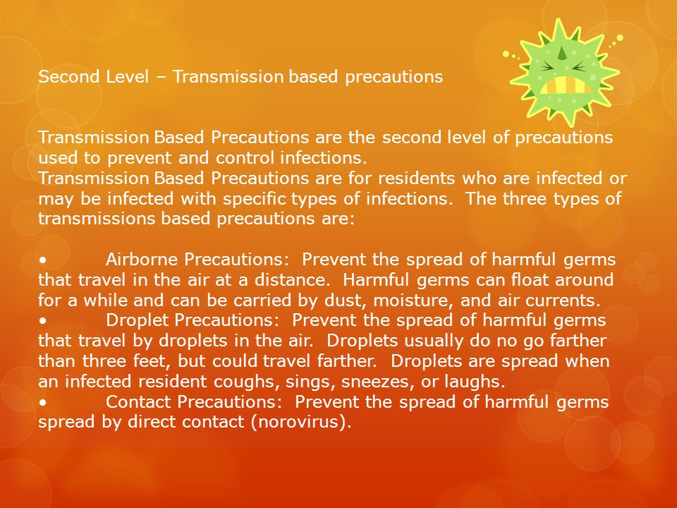 Second Level – Transmission based precautions
