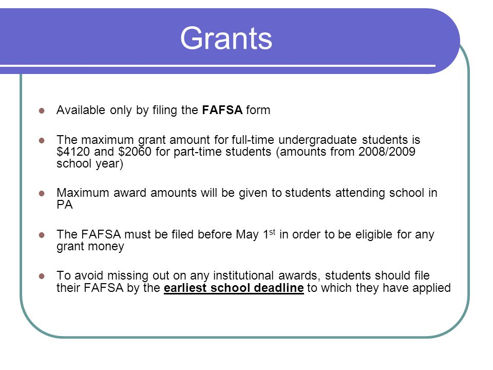 Grants Available only by filing the FAFSA form