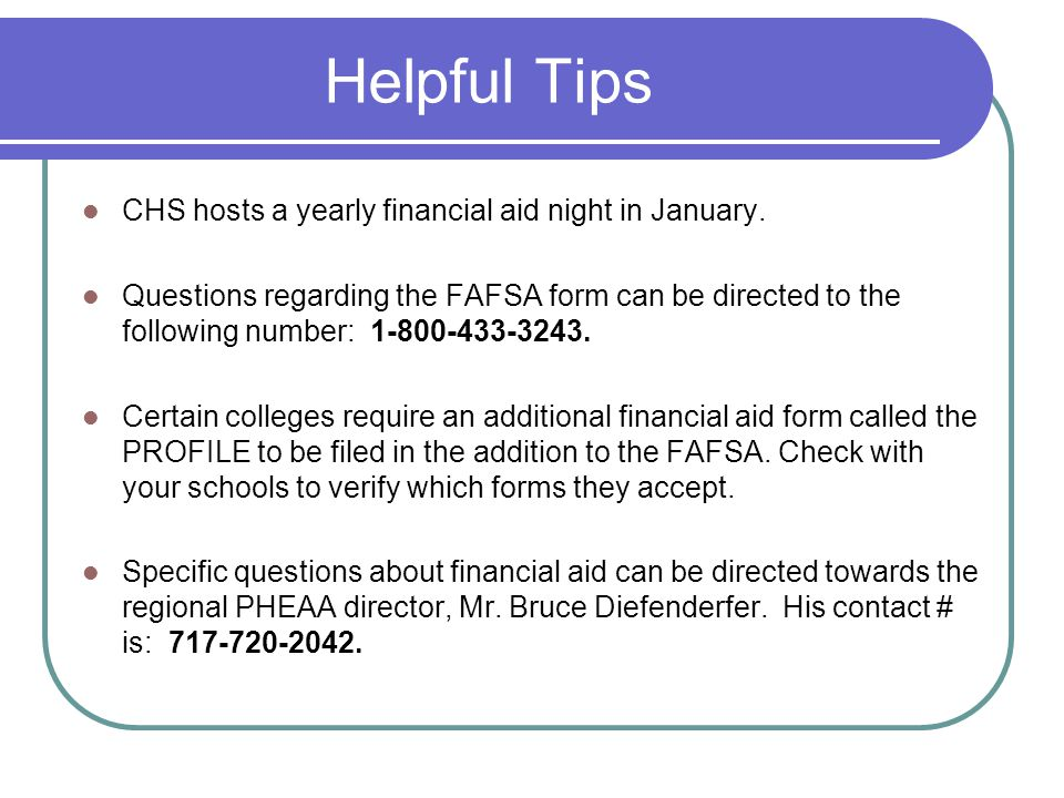Helpful Tips CHS hosts a yearly financial aid night in January.