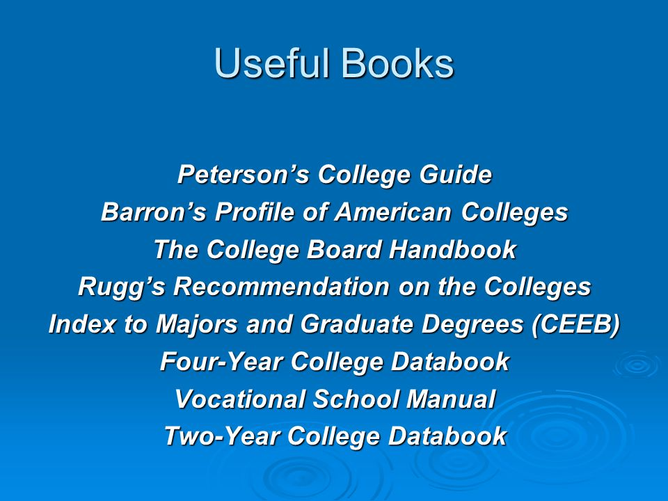 Useful Books Peterson's College Guide