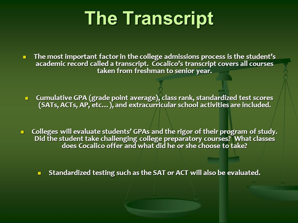 Standardized testing such as the SAT or ACT will also be evaluated.