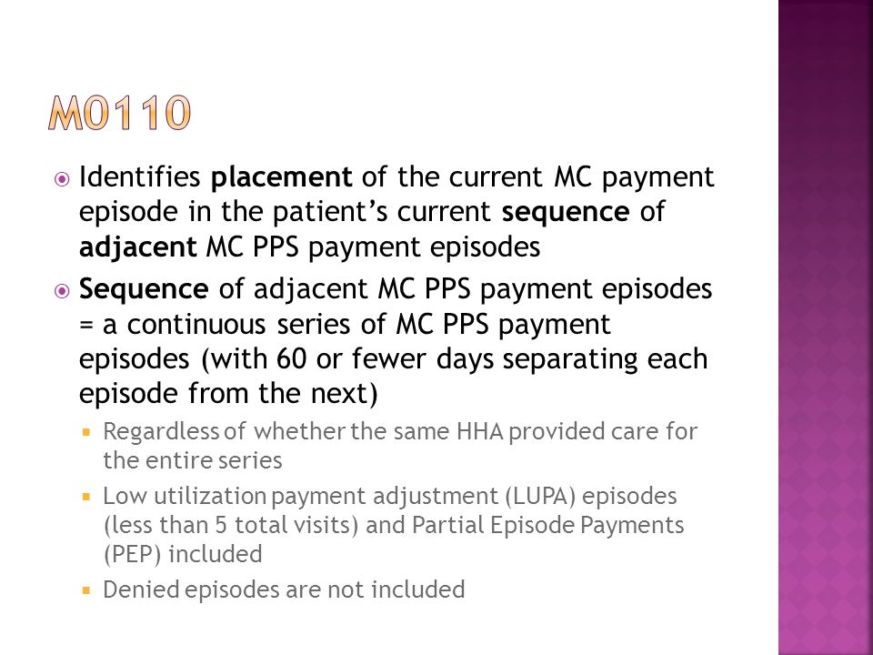 m0110 Identifies placement of the current MC payment episode in the patient's current sequence of adjacent MC PPS payment episodes.