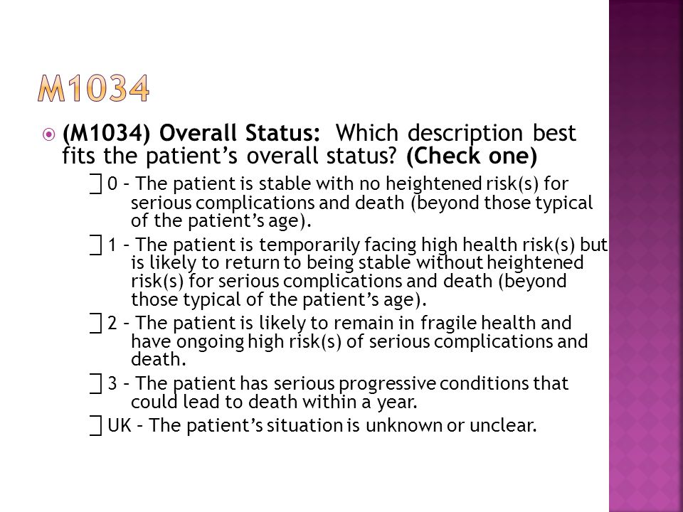 m1034 (M1034) Overall Status: Which description best fits the patient's overall status (Check one)