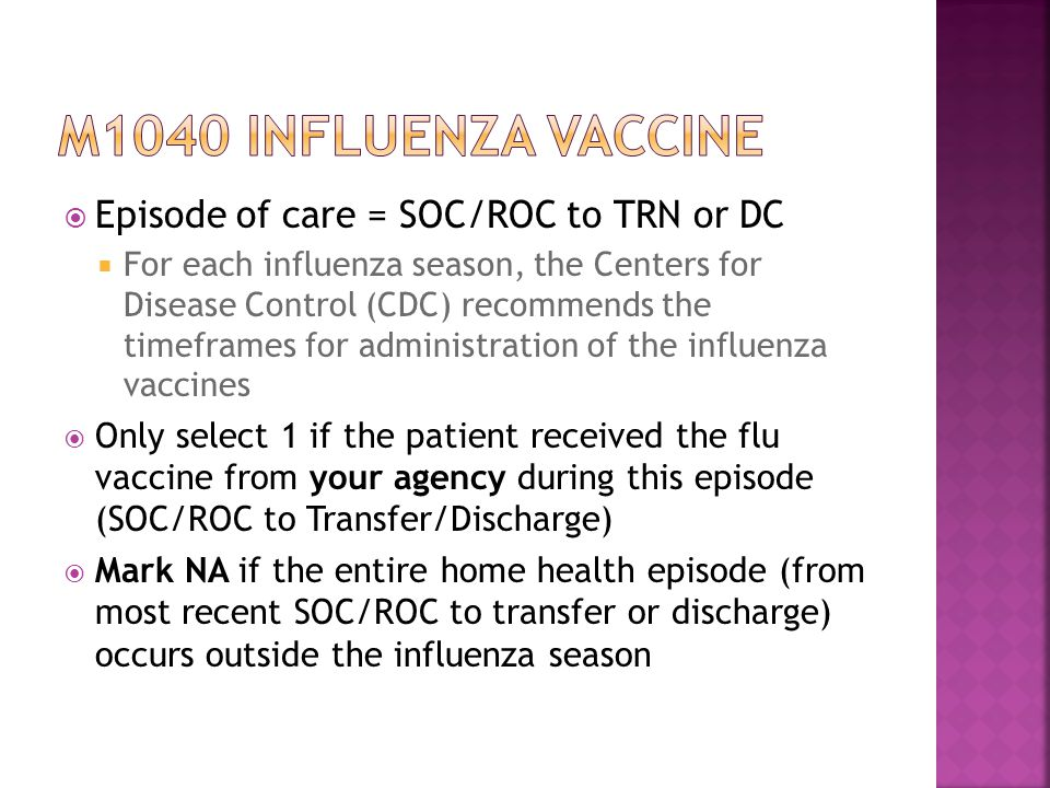 M1040 influenza vaccine Episode of care = SOC/ROC to TRN or DC