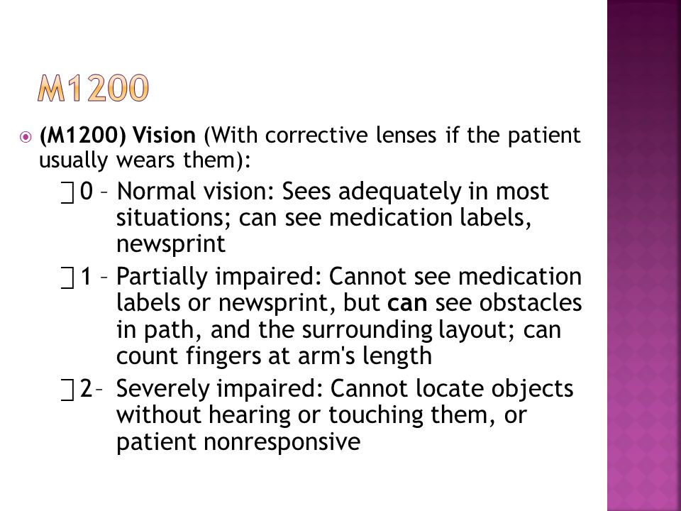 m1200 (M1200) Vision (With corrective lenses if the patient usually wears them):