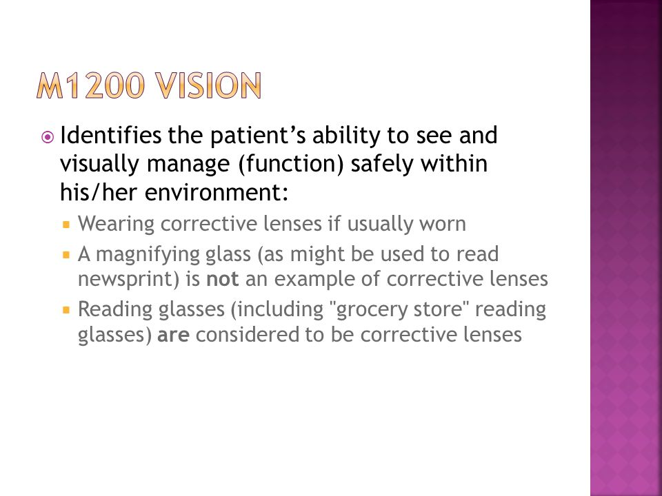 M1200 vision Identifies the patient's ability to see and visually manage (function) safely within his/her environment: