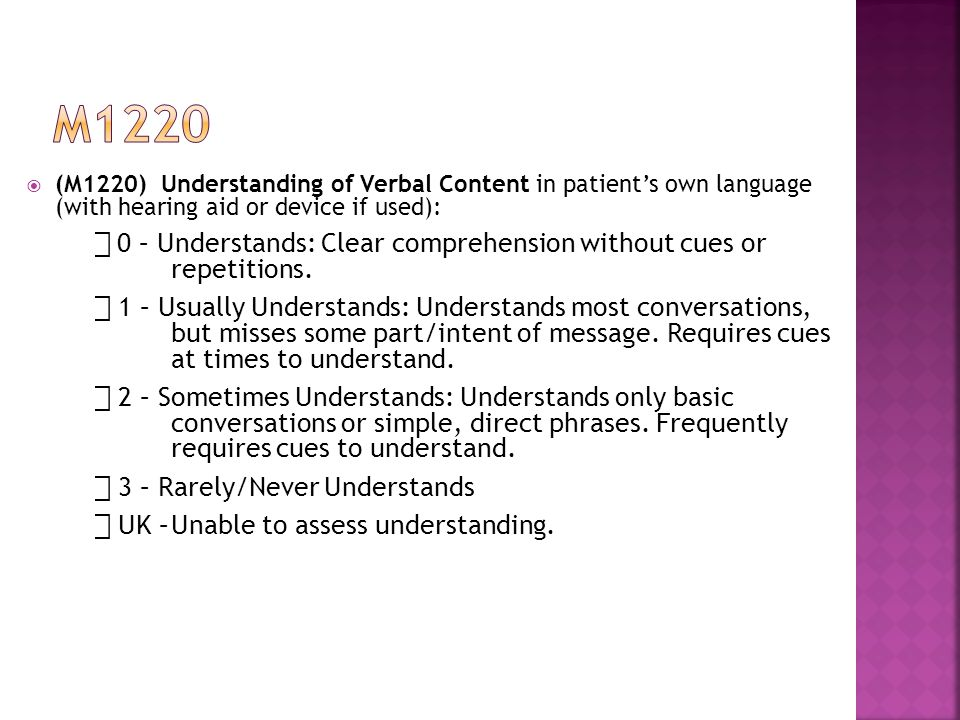 m1220 (M1220) Understanding of Verbal Content in patient's own language (with hearing aid or device if used):