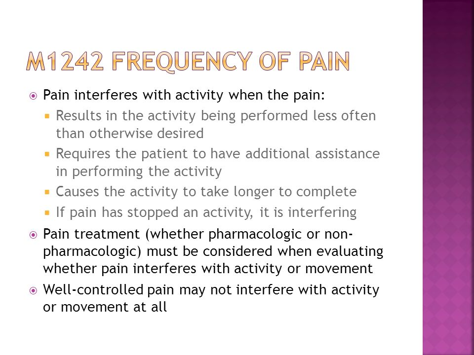 M1242 frequency of pain Pain interferes with activity when the pain: