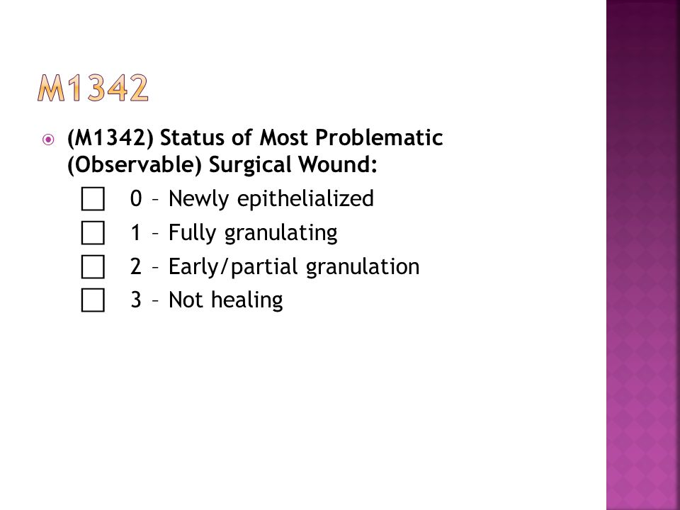 m1342 (M1342) Status of Most Problematic (Observable) Surgical Wound: