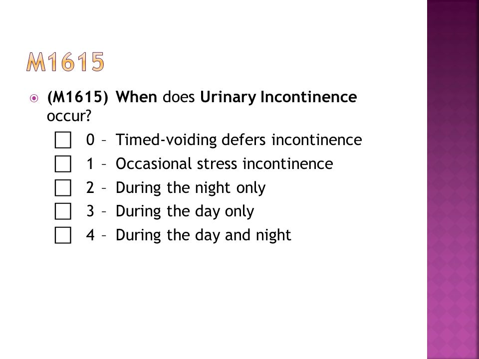 m1615 (M1615) When does Urinary Incontinence occur