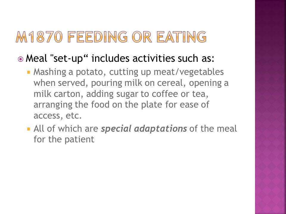 M1870 feeding or eating Meal set-up includes activities such as: