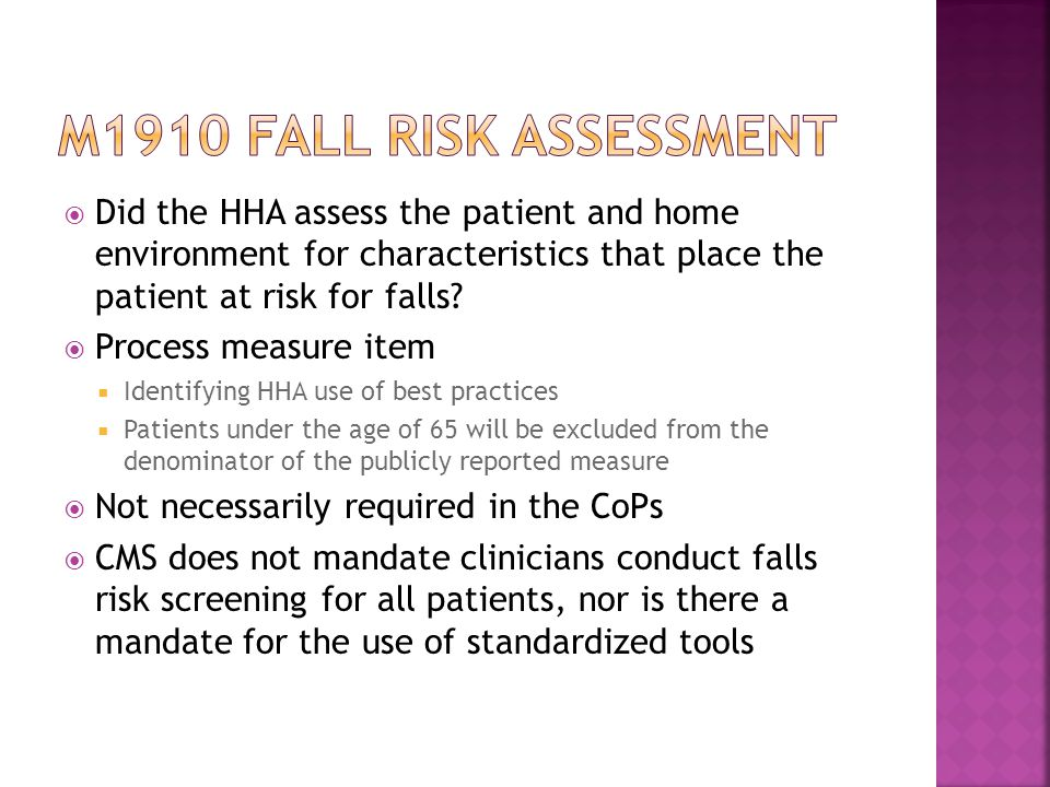 M1910 fall risk assessment Did the HHA assess the patient and home environment for characteristics that place the patient at risk for falls
