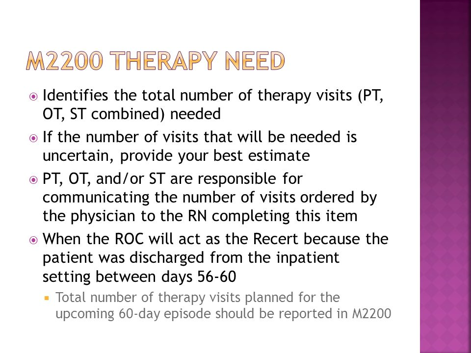 M2200 therapy need Identifies the total number of therapy visits (PT, OT, ST combined) needed.