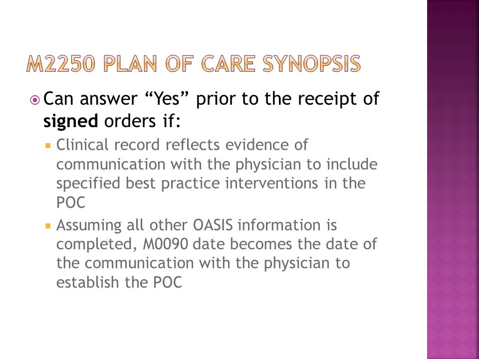 M2250 plan of care synopsis Can answer Yes prior to the receipt of signed orders if: