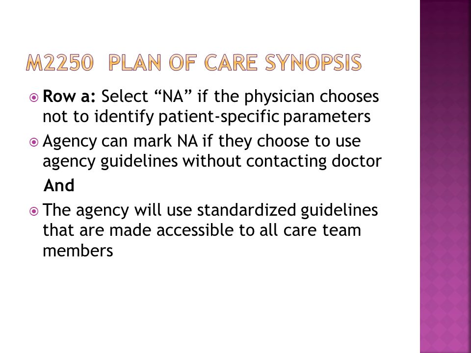M2250 plan of care synopsis Row a: Select NA if the physician chooses not to identify patient-specific parameters.