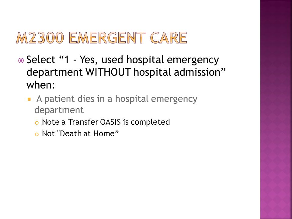M2300 emergent care Select 1 - Yes, used hospital emergency department WITHOUT hospital admission when:
