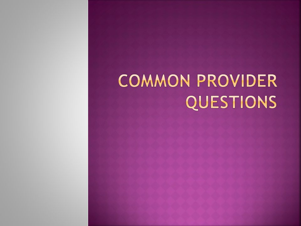 Common provider questions