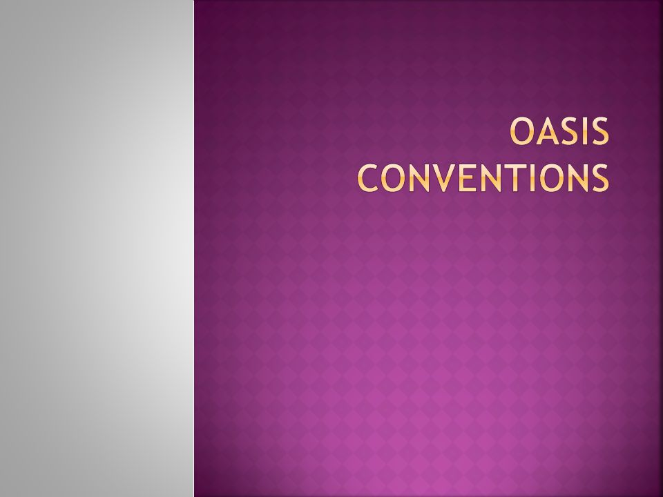 Oasis conventions