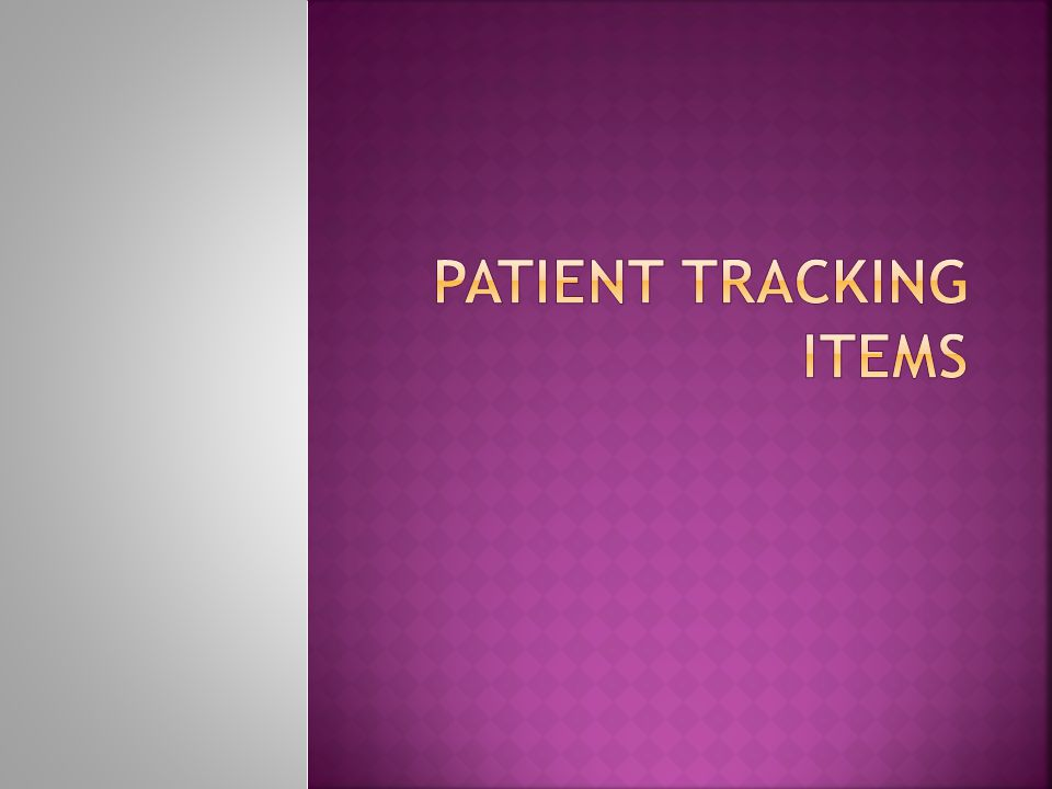 Patient tracking items