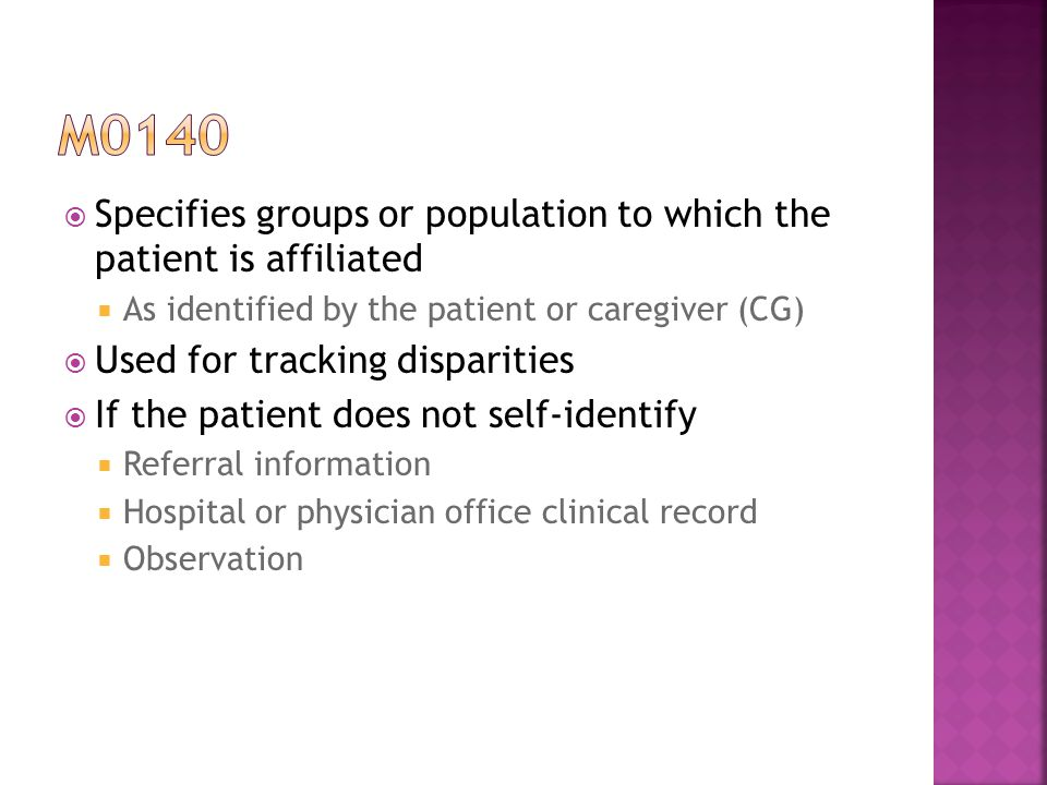 m0140 Specifies groups or population to which the patient is affiliated. As identified by the patient or caregiver (CG)