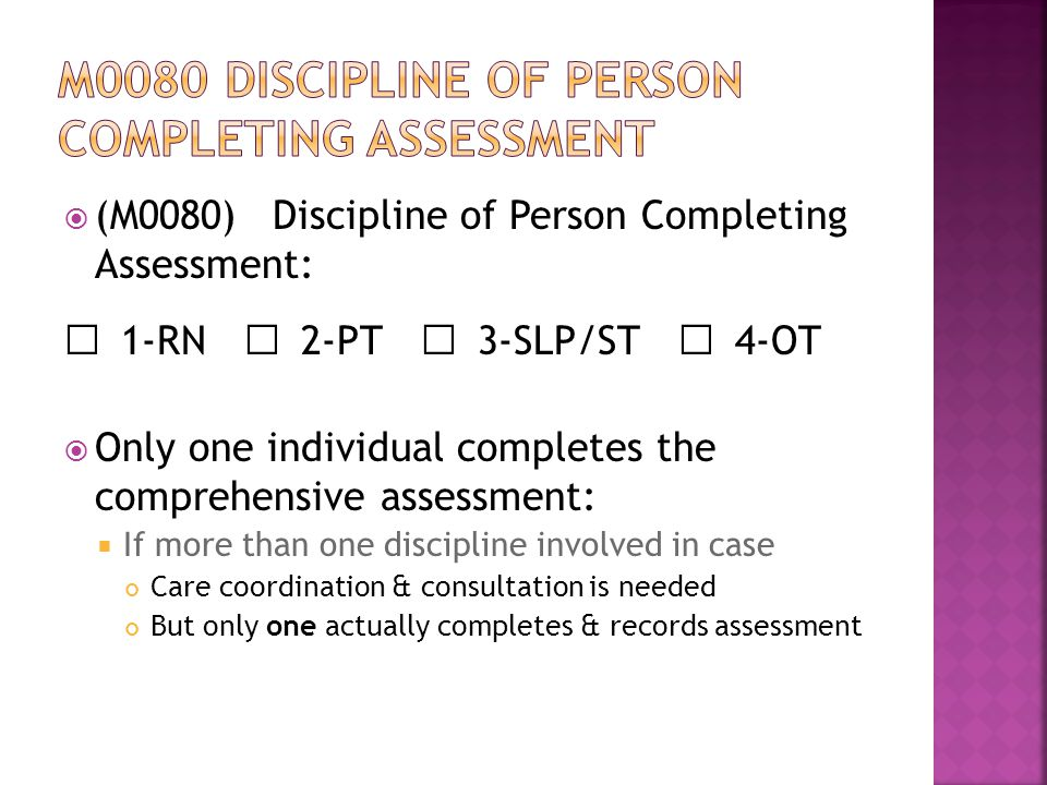 M0080 discipline of person completing assessment